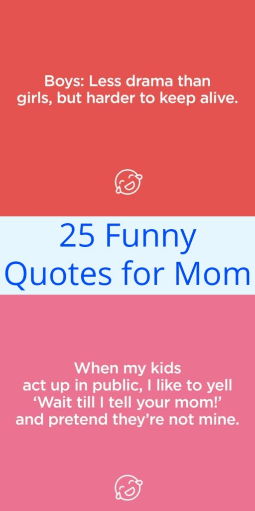 25 Funny Quotes For Mom Disappointment Quotes